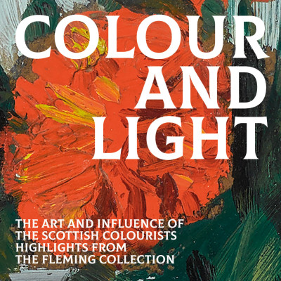 Colour and Light: The Art and Influence of the Scottish Colourists