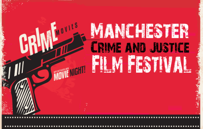 Manchester Crime and Justice Festival