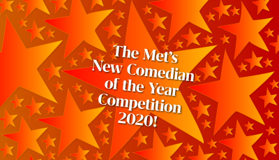 The Met's New Comedian of the Year Competition